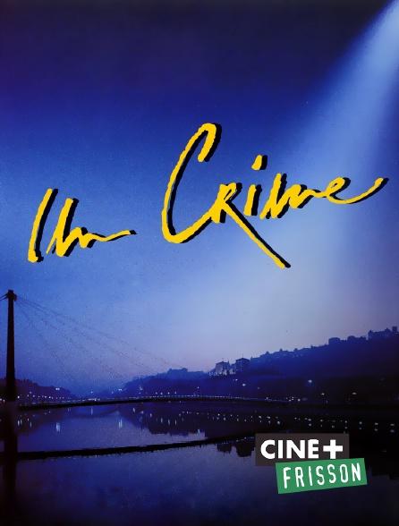 Ciné+ Frisson - Un crime