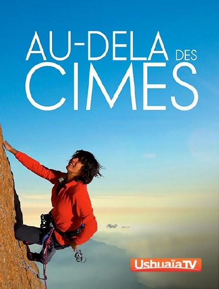 Ushuaïa TV - Catherine Destivelle, passion des cimes