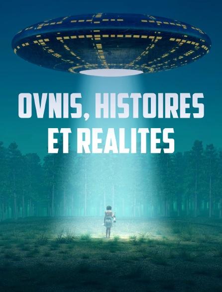 Ovnis, histoires et réalités