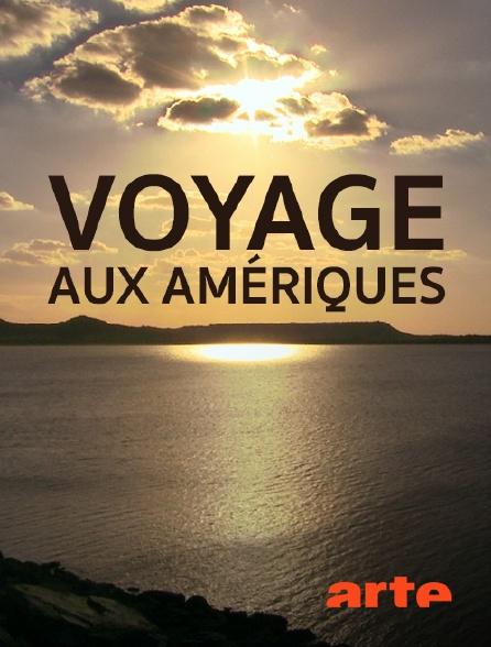 Arte - Voyage aux Amériques