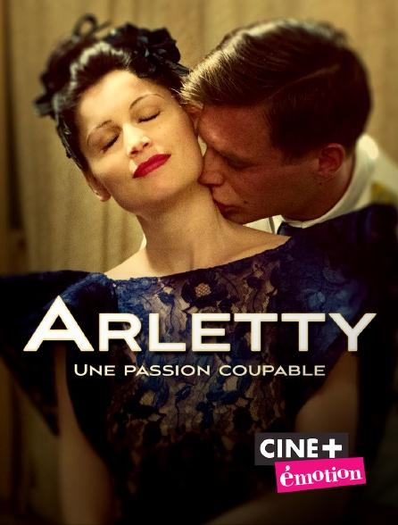 Ciné+ Emotion - Arletty, une passion coupable
