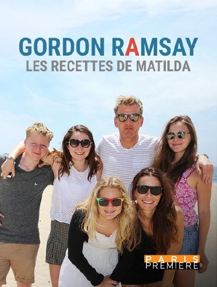 Paris Première - Gordon Ramsay, les recettes de Matilda