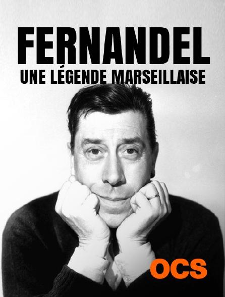 OCS - Fernandel, une légende marseillaise