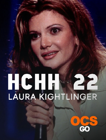 OCS Go - HCHH 22 : Laura Kightlinger