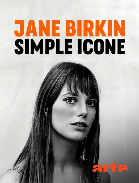 Arte - Jane Birkin, simple icône