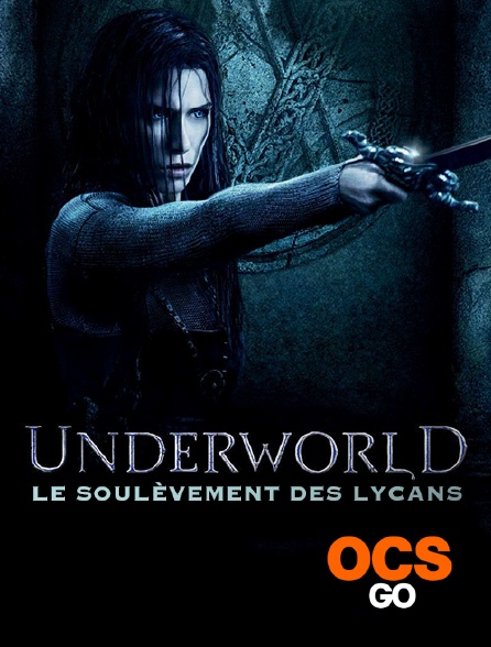 OCS Go - Underworld 3 : le soulèvement des Lycans