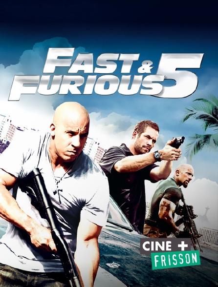 Ciné+ Frisson - Fast & Furious 5 en replay