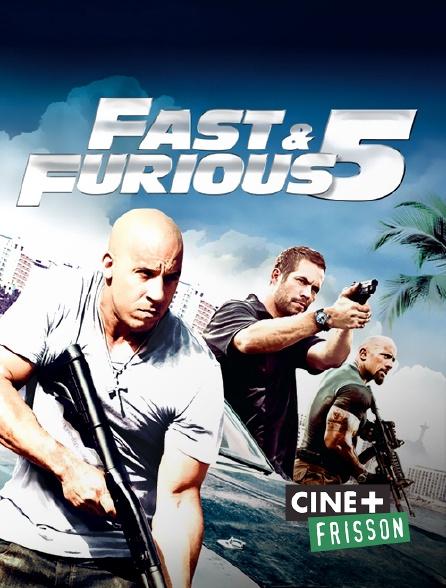 Ciné+ Frisson - Fast & Furious 5