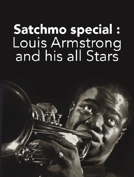Satchmo special : Louis Armstrong and his all Stars