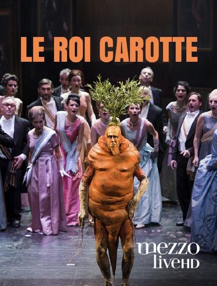 Mezzo Live HD - Le Roi Carotte