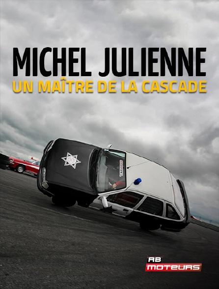 AB Moteurs - Michel Julienne, un maître de la cascade