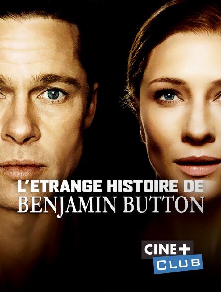 Ciné+ Club - L'étrange histoire de Benjamin Button