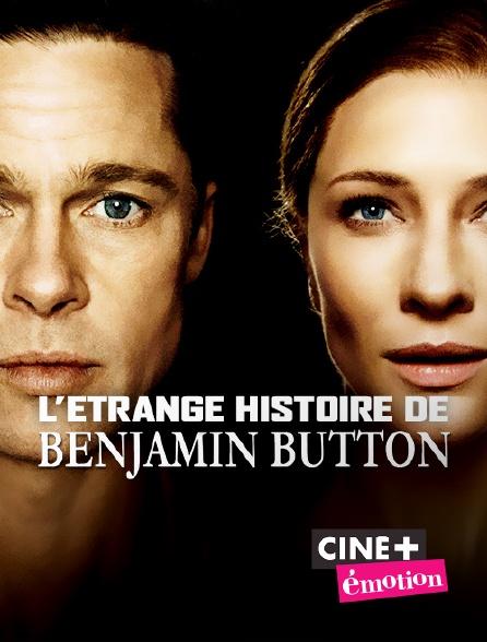 Ciné+ Emotion - L'étrange histoire de Benjamin Button