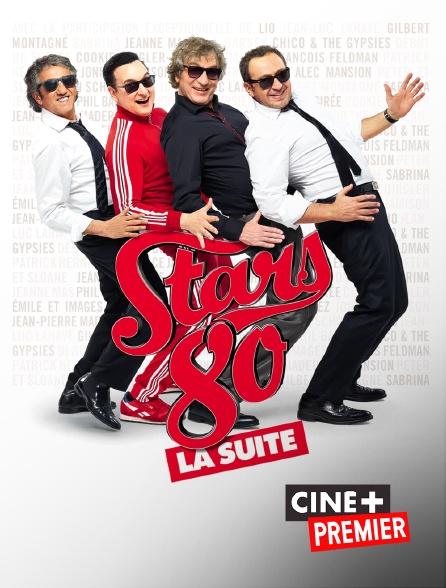 Ciné+ Premier - Stars 80 : la suite