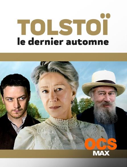 OCS Max - Tolstoï, le dernier automne