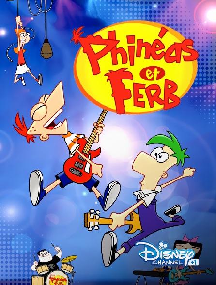 Disney Channel +1 - Phinéas et Ferb