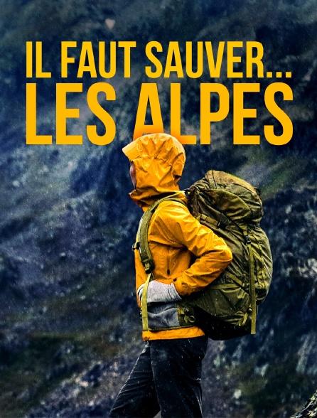 Il faut sauver... les Alpes