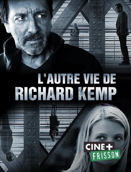 Ciné+ Frisson - L'autre vie de Richard Kemp