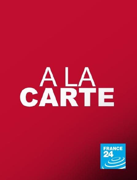 France 24 - A la carte