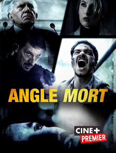 Ciné+ Premier - Angle mort