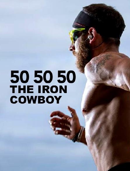 50 50 50 The Iron Cowboy
