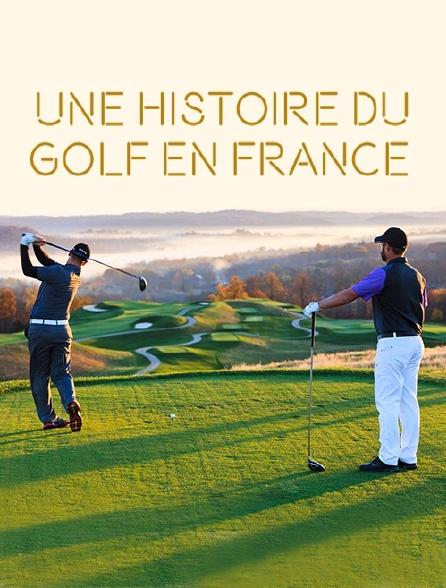 Une histoire du golf en France