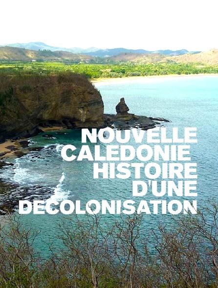Nouvelle-Calédonie : Histoire d'une décolonisation