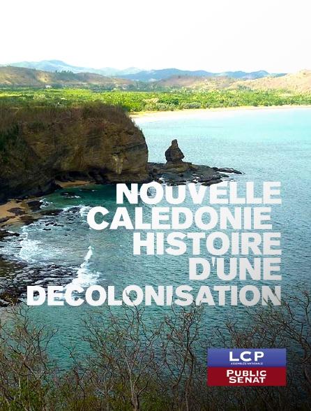 LCP Public Sénat - Nouvelle-Calédonie : Histoire d'une décolonisation