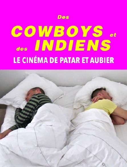 Des cowboys et des indiens, le cinéma de Patar et Aubier