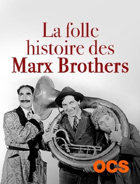 OCS - La folle histoire des Marx Brothers