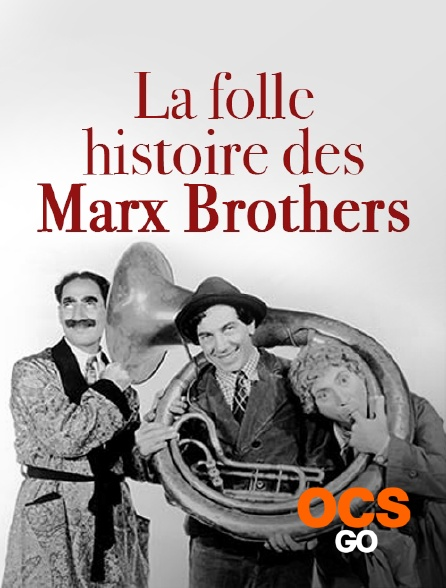 OCS Go - La folle histoire des Marx Brothers