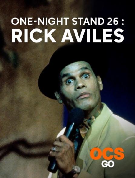 OCS Go - One-Night Stand 26 : Rick Aviles