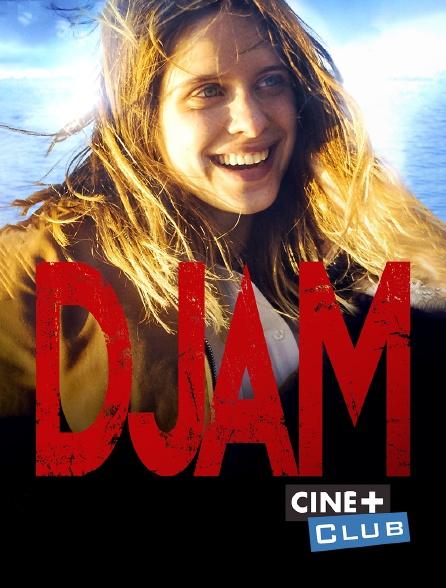 Ciné+ Club - Djam