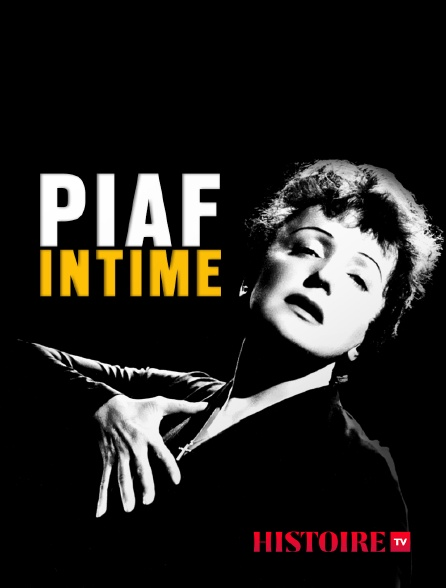 HISTOIRE TV - Piaf intime