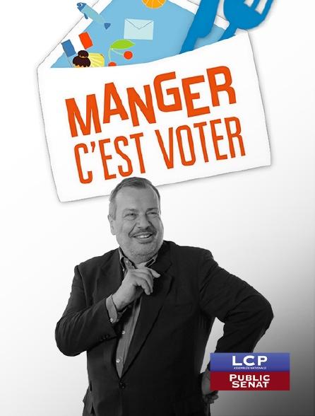 LCP Public Sénat - Manger, c'est voter