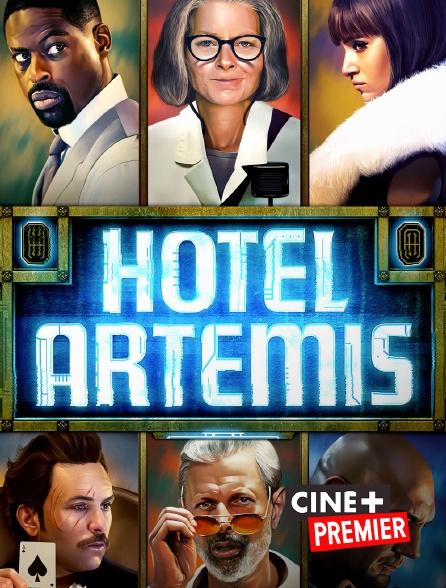 Ciné+ Premier - Hotel Artemis