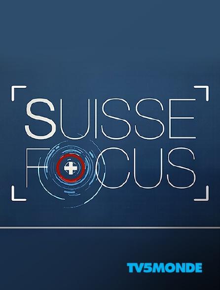 TV5MONDE - Suisse Focus