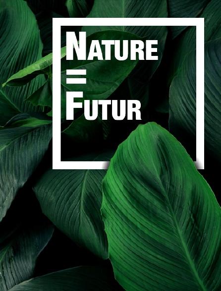 Nature=Futur