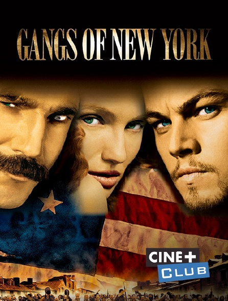 Ciné+ Club - Gangs of New York