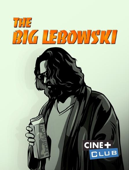 Ciné+ Club - The Big Lebowski