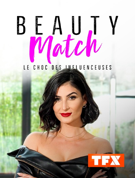 TFX - Beauty match : le choc des influenceuses