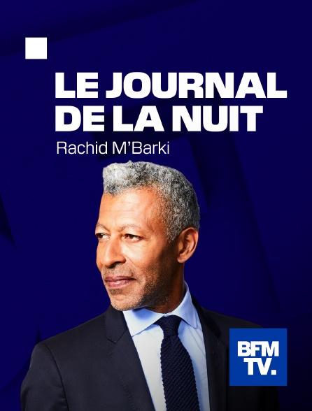 BFMTV - Le journal de la nuit