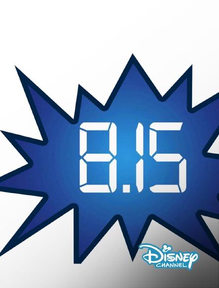 Disney Channel - 8h15 l'intégrale