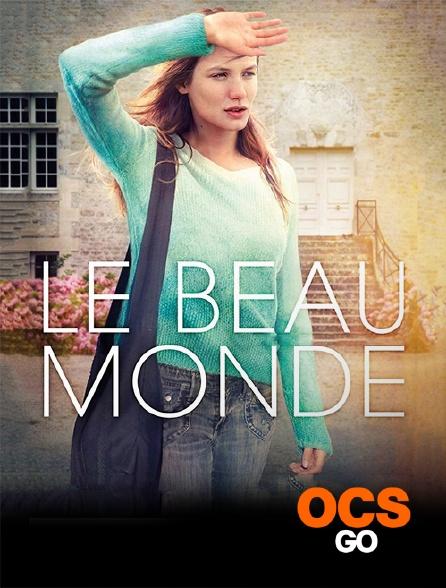 OCS Go - LE BEAU MONDE
