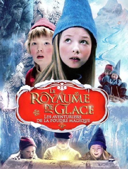 Le royaume de glace : les aventuriers de la poudre magique