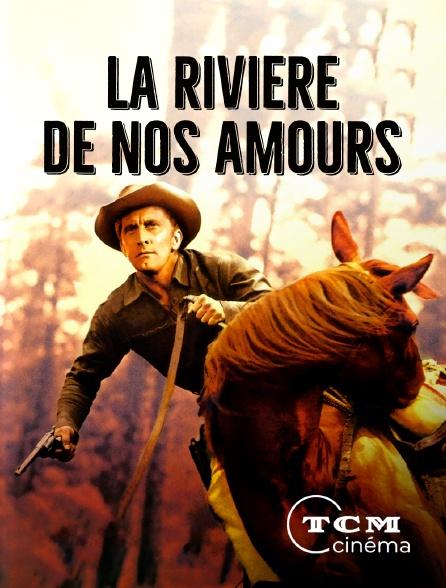 TCM Cinéma - La rivière de nos amours