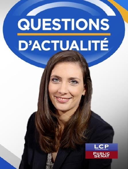 LCP Public Sénat - Questions d'actualité