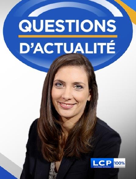 LCP 100% - Questions d'actualité
