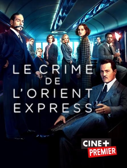 Ciné+ Premier - Le crime de l'Orient-Express