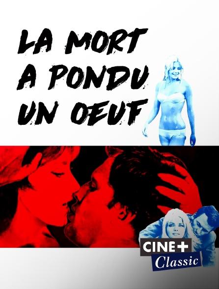 Ciné+ Classic - La mort a pondu un oeuf